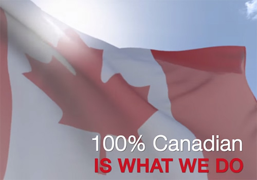 100% Canadian IS WHAT WE DO